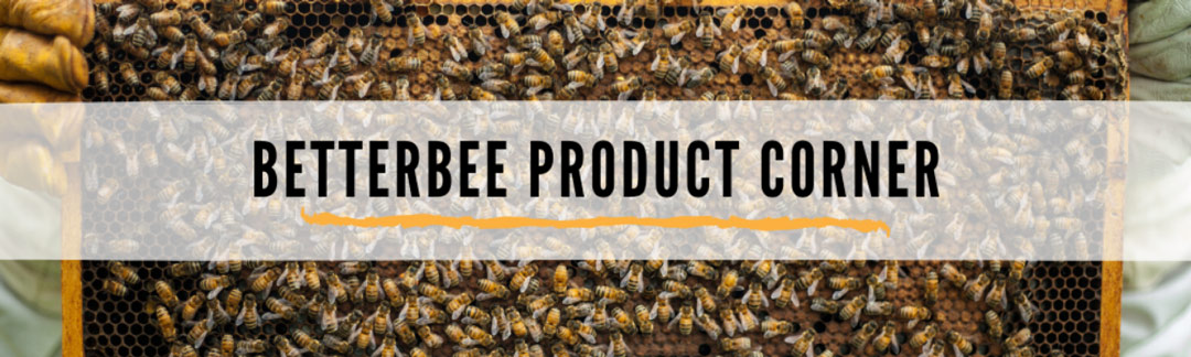 Betterbee Product Corner: Extracting Kit